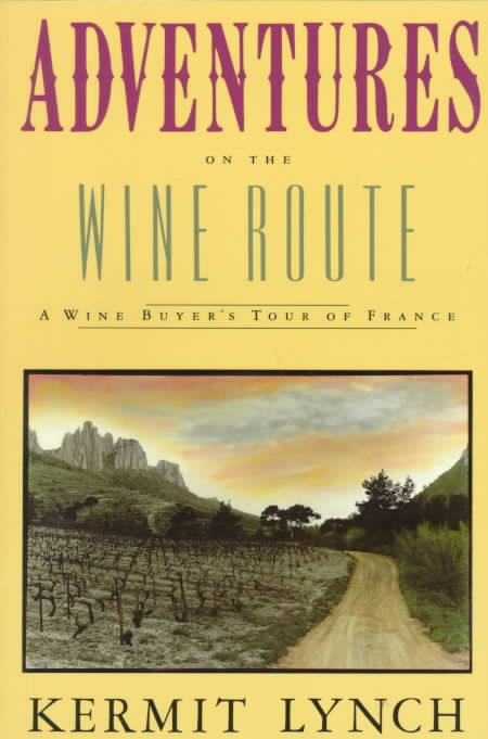 Adventures on the Wine Route By Lynch, Kermit